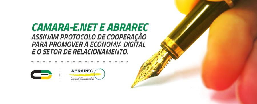 Abrarec e Camara-e.net firmam cooperação à promoção dos setores de Relacionamento e de Economia Digital